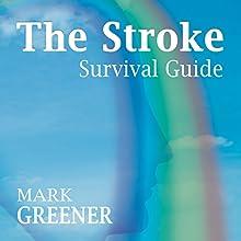 The Stroke Survival Guide   Livre audio Auteur(s) : Mark Greener Narrateur(s) : Neil Gardner