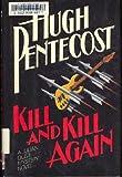 Kill and Kill Again, Hugh Pentecost, 0396088988