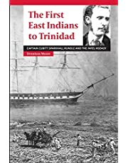 The First East Indians to Trinidad: Captain Cubitt Sparkhall Rundle and the Fatel Rozack