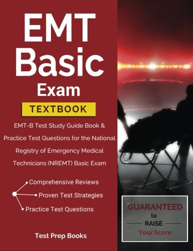EMT Basic Exam Textbook: EMT-B Test Study Guide Book & Practice Test Questions for the National Registry of Emergency Medical Technicians (NREMT) Basic Exam - medicalbooks.filipinodoctors.org