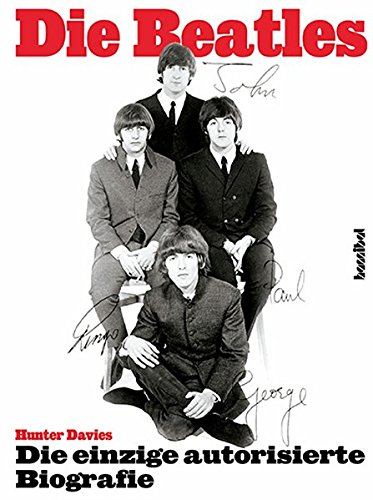 A Hard Day's Night - The Beatles. Die einzige autorisierte Biographie. Update 2002
