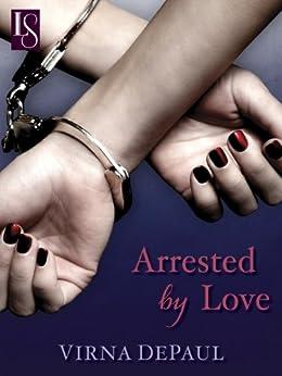 Arrested by Love by [DePaul, Virna]