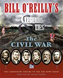 The newest installment in the New York Times #1 bestselling companion series to the Fox historical docudrama, Bill O'Reilly's Legends and Lies; The Civil War is a pulse-quickening account of the deadliest war in American history      From the...