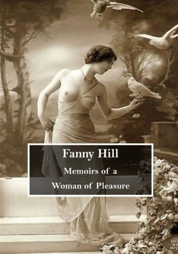 Fanny Hill: Memoirs of a Woman of Pleasure (Top 100 Erotic Novels)