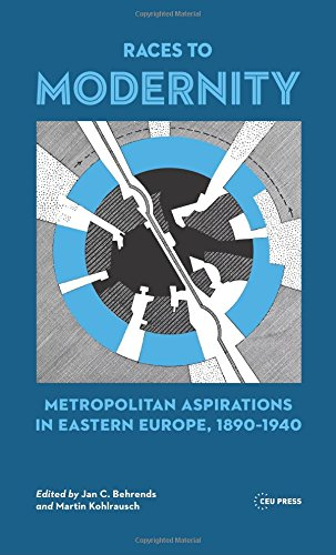 Download Races to Modernity - Metropolitan Aspirations in Eastern Europe, 1890-1940 PDF