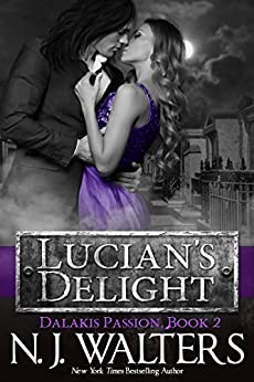Lucian's Delight (Dalakis Passion Book 2) by [Walters, N. J.]