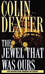 Jewel That Was Ours (Inspector Morse Book 9)