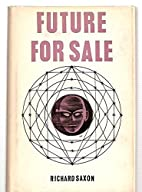 Future for Sale by Saxon Richard