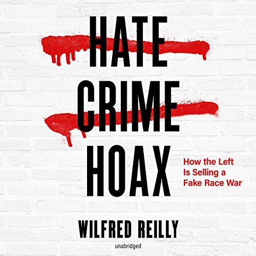 Pdf Social Sciences Hate Crime Hoax: How the Left Is Selling a Fake Race War