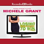 Losing to Win | Michele Grant