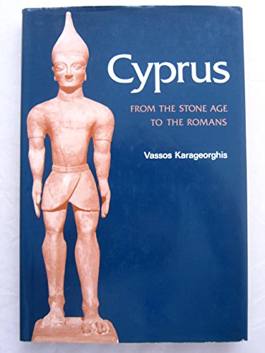 Cyprus: From the Stone Age to the Romans (Ancient Peoples & Places)