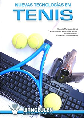 Nuevas tecnologías en Tenis (Spanish Edition): Ruperto Antunez ...