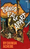 Things Fall Apart, Chinua Achebe, 0449208109