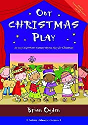 Our Christmas Play: An Easy-to-perform Nursery Rhyme Play for Christmas
