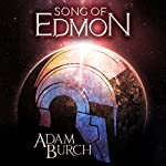 Song of Edmon: The Fracture Worlds, Book 1 | Adam Burch