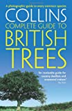 British Trees: A Photographic Guide to Every Common Species (Collins Complete Photo Guides)