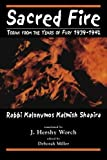 img - for Sacred Fire: Torah from the Years of Fury 1939-1942 book / textbook / text book