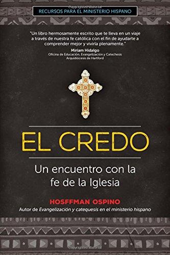 El Credo: Un encuentro con la fe de la Iglesia (Recursos para el ministerio hispano) (Spanish Edition) pdf