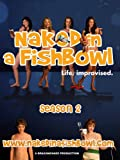 "Naked in a Fishbowl - Season 2 Episode 9 - ""Ring in the Holidays"""