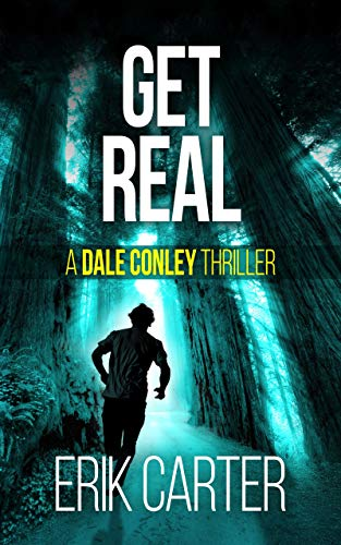 Get Real (Dale Conley Action Thrillers Series Book 4) by [Carter, Erik]