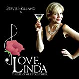 Love, Linda: The Life Of Mrs. Cole Porter (Original Cast Album) by Stevie Holland (2010-02-09)