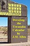 Decoding the Tiwanaku Calendar: The calendar of Tiwanaku and of the Muisca