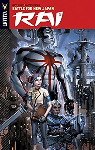 Rai Volume 2: Battle for New Japan TP Paperback June 16, 2015 (Valiant Rai Volume 2)
