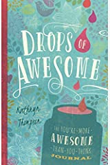By Kathryn Thompson Drops of Awesome: The You're-More-Awesome-Than-You-Think Journal (Jou) [Paperback] Paperback