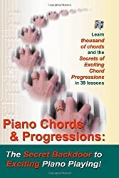 Piano Chords & Progressions:: The Secret Backdoor to Exciting Piano Playing! by Shinn, Duane (2006)