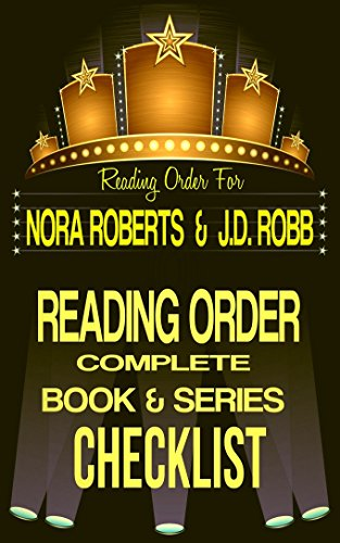 NORA ROBERTS / J.D. ROBB: SERIES READING ORDER & INDIVIDUAL BOOK CHECKLIST: SERIES LIST INCLUDES: IN DEATH AS J.D.ROBB, IRISH HEARTS, BANNION FAMILY, FROM ... Authors Reading Order & Checklists - Bannion