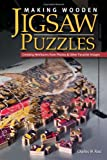 Making Wooden Jigsaw Puzzles: Creating Heirlooms from Photos & Other Favorite Images