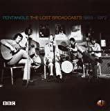 Lost Broadcasts: 1968-1972 by PENTANGLE (2004-06-01)