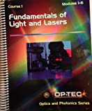 img - for Fundamentals of Light and Lasers (OP-TEC Optics and Photonics Series Course 1 Modules 1-6) book / textbook / text book