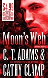 Moon's Web, C. T. Adams and Cathy Clamp, 0765362651