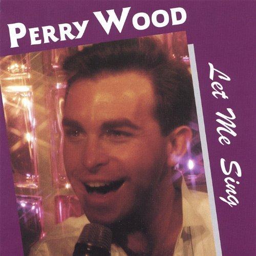 Mercado Wood (Let Me Sing by Perry Wood)