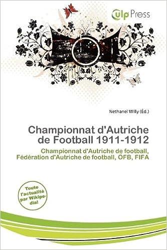 Télécharger en ligne Championnat D'Autriche de Football 1911-1912 pdf ebook