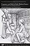 img - for Pregnancy and Birth in Early Modern France: Treatises by Caring Physicians and Surgeons (1581-1625), Francois Rousset, Jean Liebault, Jacques Guillemeau, Jacques Duval and Louis de Serres book / textbook / text book