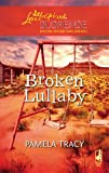 Broken Lullaby, Pamela Tracy, 0373442831