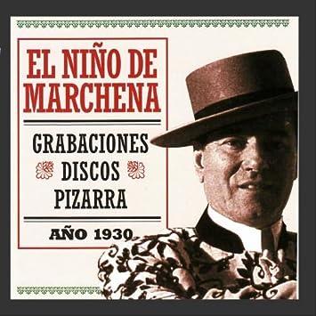 El Niño de Marchena - El Niño de Marchena, Grabaciones ...
