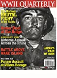 WWII QUARTERLY MAGAZINE, JOURNAL OF THE SECOND WORLD WAR, SPRING, 2017 NO.3