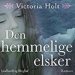 Den hemmelige elsker | Victoria Holt