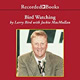 Front cover for the book Bird Watching: On Playing and Coaching the Game I Love by Larry Bird