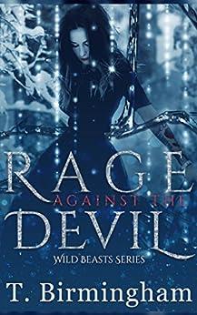 Rage Against the Devil (Wild Beasts Series) by [Birmingham, T.]