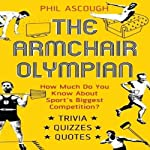 Armchair Olympian: How Much Do You Know About Sport's Biggest Competition? | Phil Ascough