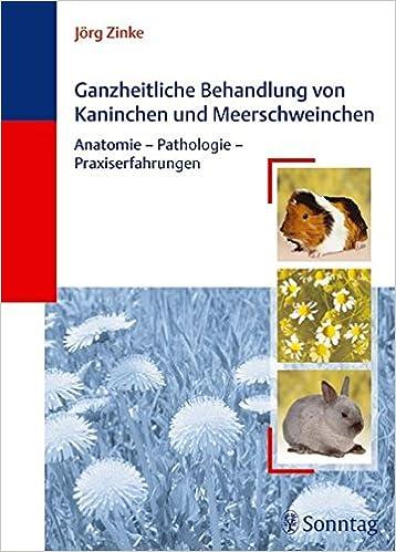 Ganzheitliche Behandlung von Kaninchen und Meerschweinchen: Anatomie ...