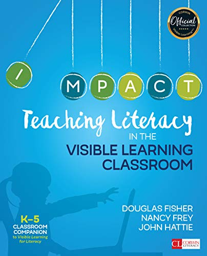 Teaching Literacy in the Visible Learning Classroom, Grades K-5 (Corwin Literacy)