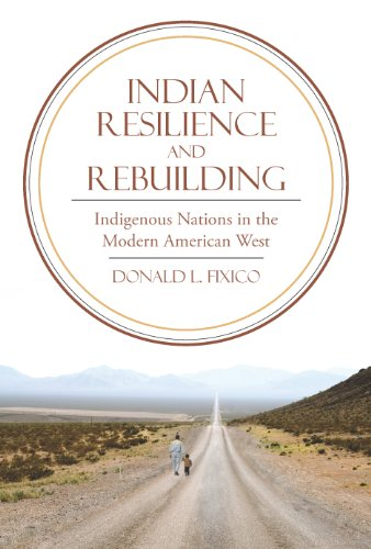 Indian Resilience and Rebuilding: Indigenous Nations in the Modern American West