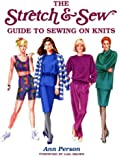 The Stretch & Sew Guide to Sewing on Knits (Creative Machine Arts Series)