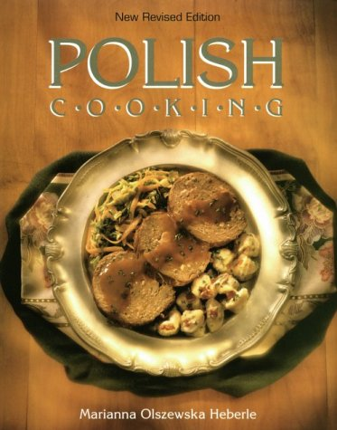 Polish Cooking (new revised edition) by Marianna Olszewska Heberle
