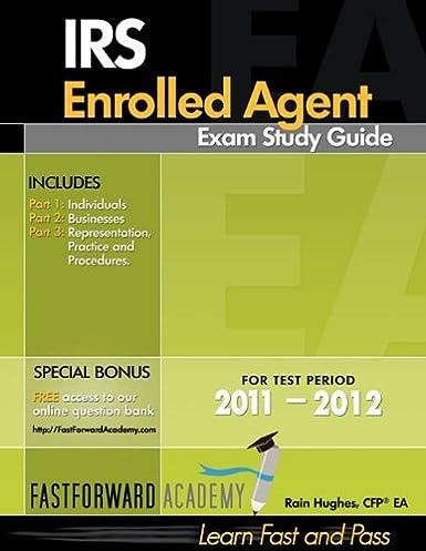 irs enrolled agent exam study guide rain hughes 9780983279402 rh amazon com enrolled agent study guide pdf enrolled agent study guide 2016